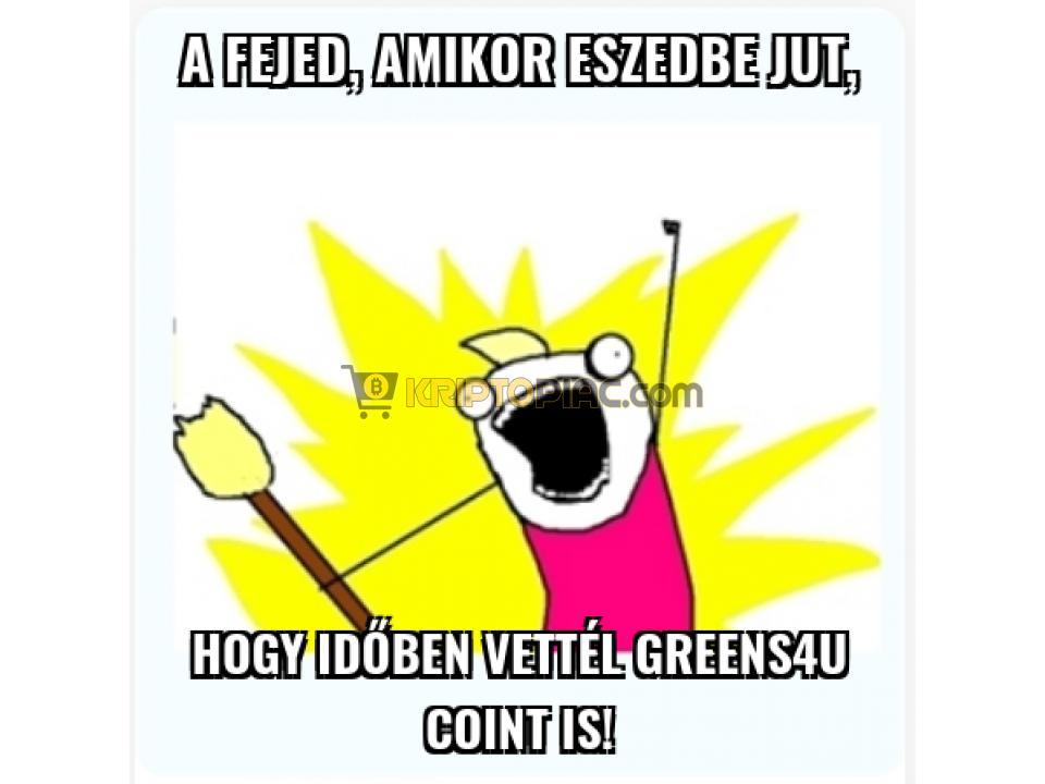 Ha hiszed, ha nem! Új magyar Kriptó - Greens4U (G4U) - 10/12